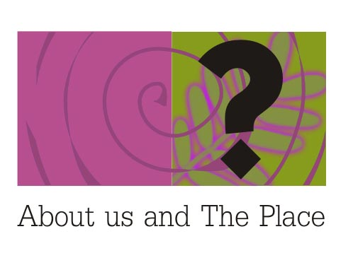 About us and The Place